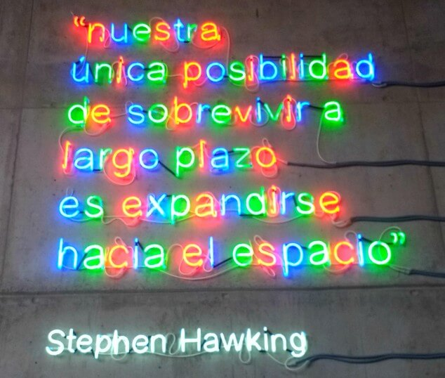 Quote from Steven Hawking in neon letters at the Museum of Science and The Cosmos, Tenerife